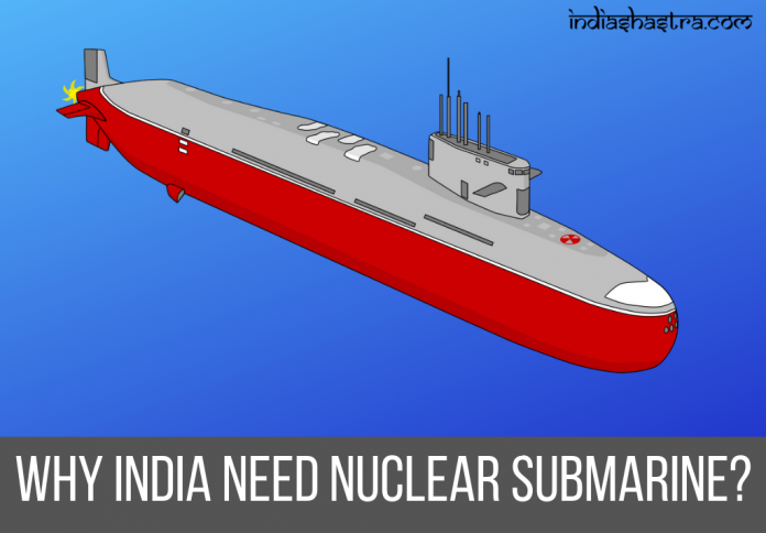 WHY-INDIA-NEED-NUCLEAR-SUBMARINE